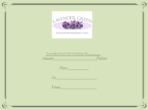 Give them the ideal gift! A Lavender Green Gift Certificate.
